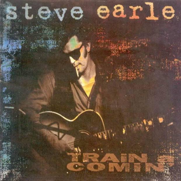 Steve Earle - 1995 - Train a Comin'